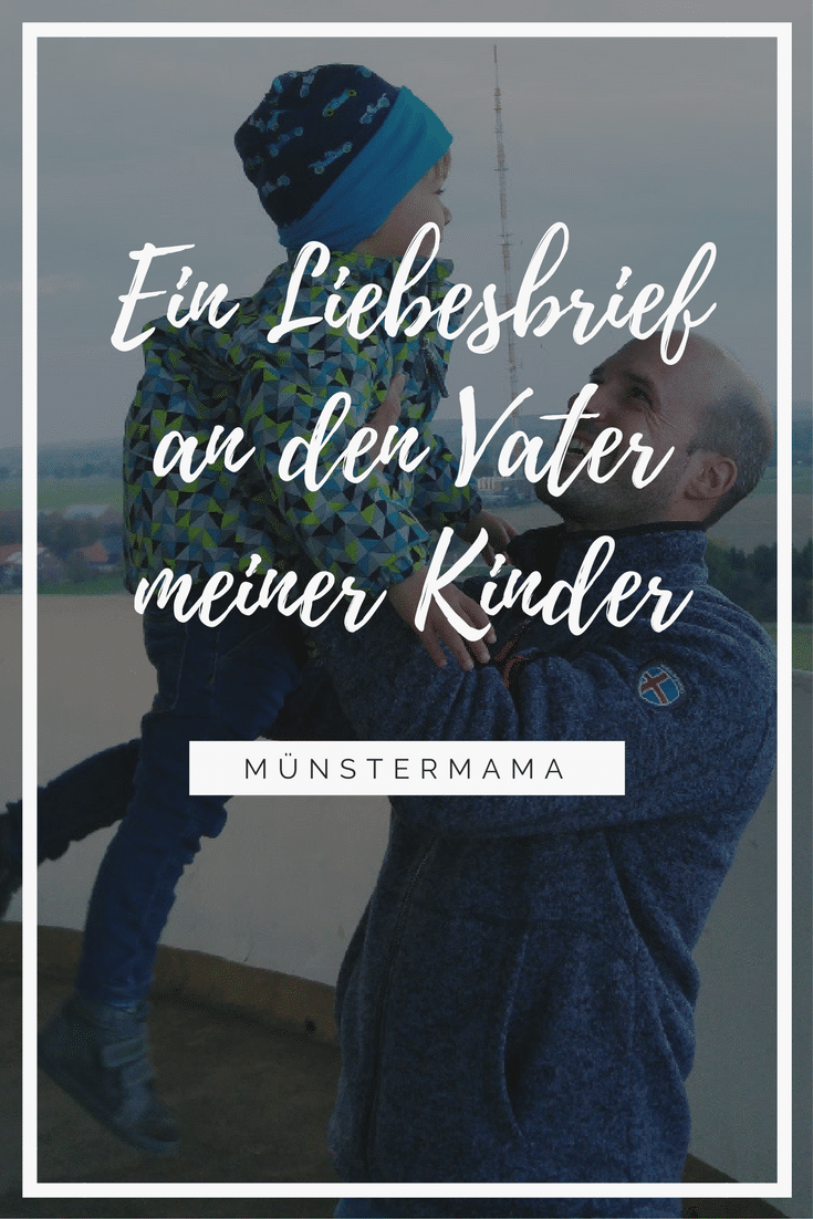 Liebesbrief-Münstermama-Vater-Kinder-münster-Familie-Sohn-Papa-Eltern-Münsterland-Liebe